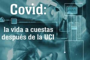 Covid: La vida a cuestas después de la UCI
