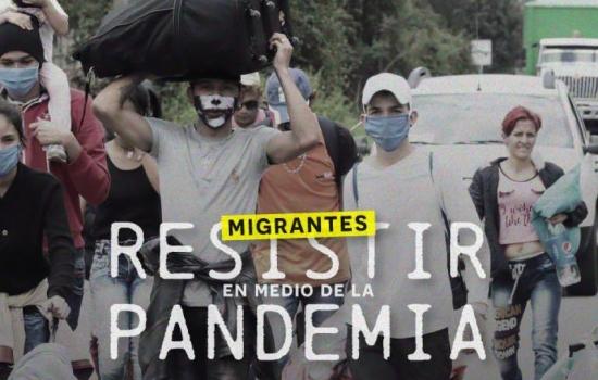 Migrantes, resistir en medio de la pandemia